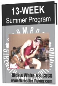 Strength Program For Wrestling - this eBook is for a 13 week summer lifting program available on Wrestler-Power.com
